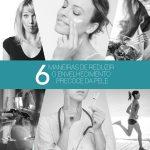6 maneiras de evitar o envelhecimento precoce da pele
